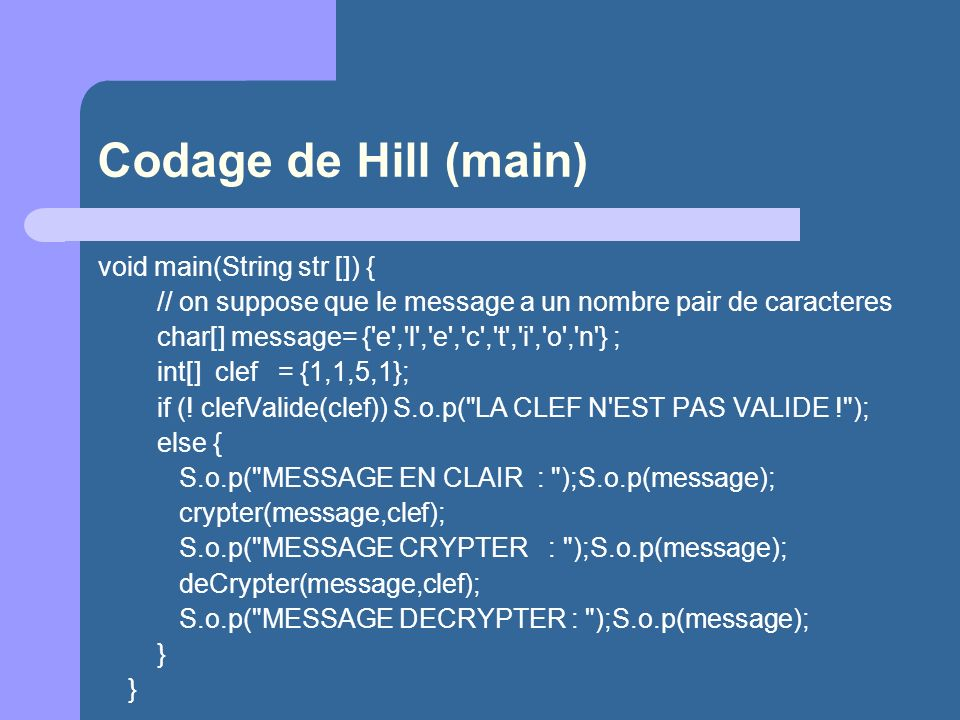 Codage de Hill (main) void main(String str []) {